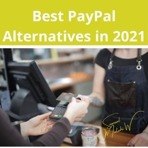 Best PayPal alternatives for small businesses in 2021
