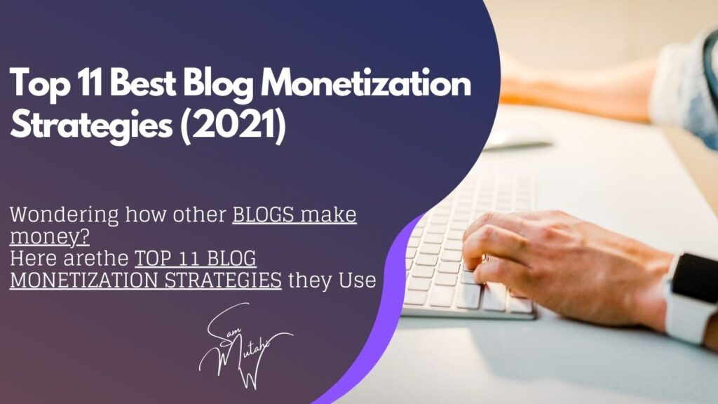 Here are 11 Best Ways to Monetize Your Blog in 2021