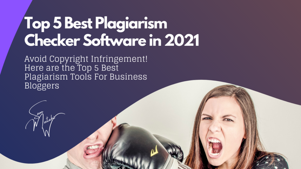 Top 5 Best Plagiarism Checkers that will help you stop plagiarism in 2021