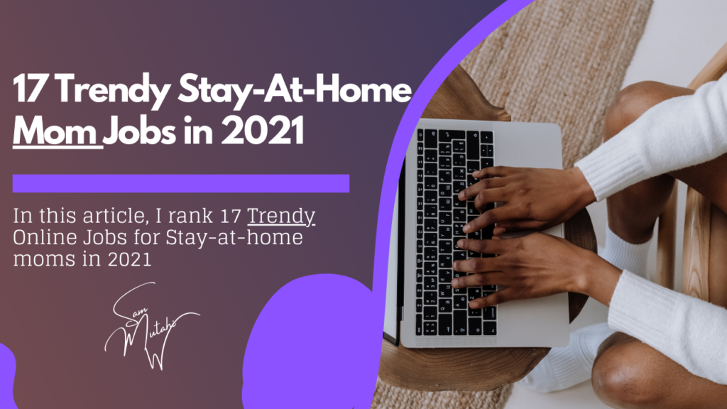 Featured image for the top 17 trending online jobs for stay at home moms in 2021