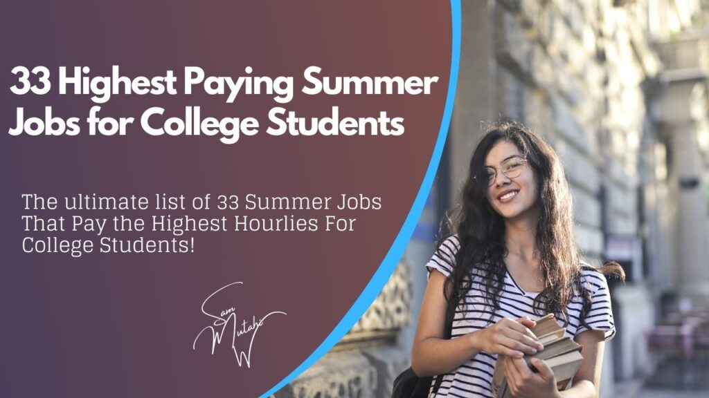Featured Image: Ultimate list of 33 Highest Paying summer jobs for college students in 2021